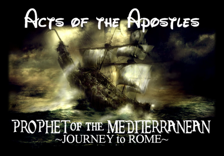 acts-27-28-paul-prophet-of-the-mediterraneanjourney-to-rome